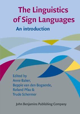 The Linguistics of Sign Languages : An Introduction (2016, Paperback)