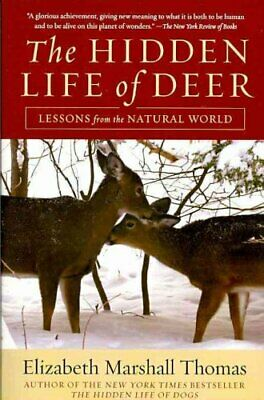 The Hidden Life of Deer : Lessons from the Natural World by Elizabeth...