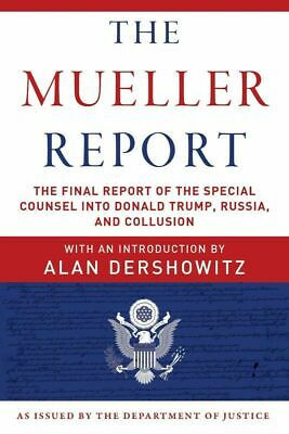 The Mueller Report: The Final Report of the Special Counsel into D.Trump E.B00K