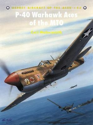 Aircraft of the Aces: P-40 Warhawk Aces of the MTO 43 by Carl Molesworth...