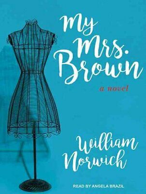 My Mrs. Brown : A Novel by William Norwich (2016, MP3 CD, Unabridged)