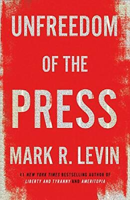 Unfreedom of The Press by Mark R. Levin⚡[ PDF ]⚡ NEW 2019 ⚡