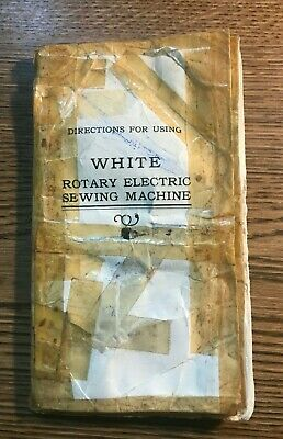 White Rotary Electric Sewing Machine ~ Directions For Using ~ Early Machine