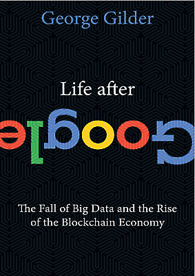 Life after Google:the fall of big data and the rise of the blockchain[P.D.F] Del
