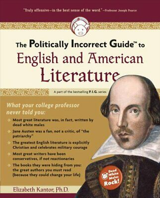 The Politically Incorrect Guide to English and American Literature by...