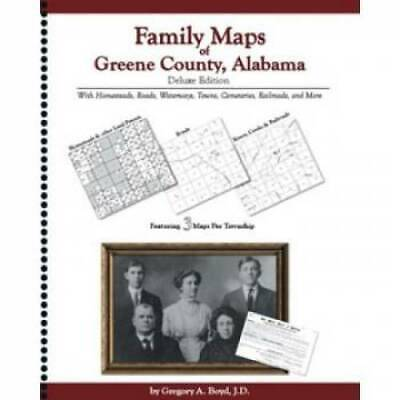 Family Maps of Greene County, Alabama Deluxe Edition