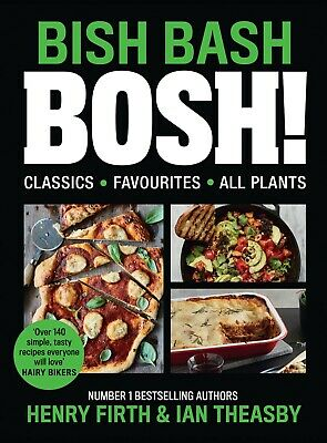 BISH BASH BOSH! Your Favourites All Plants By Henry Firth & Ian Theasby NEW