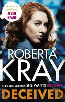 Deceived: THE BRAND NEW NOVEL. No one knows crime like Kray., Kray, Roberta, Ver