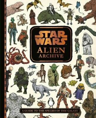 Star Wars Alien Archive An Illustrated Guide to the Species of ... 9781405288477