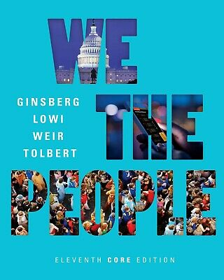 We the People: An Introduction To American Politics, 11th Core Edition