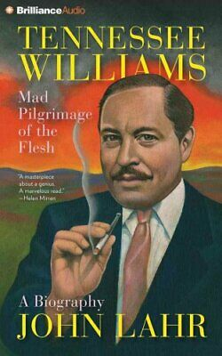 Tennessee Williams : Mad Pilgrimage of the Flesh by John Lahr (2014, CD,...