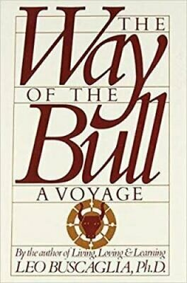 The Way of the Bull : A Voyage by Leo F. Buscaglia (1973, Paperback)