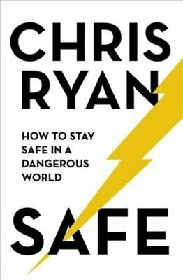 Safe: How to stay safe in a dangerous world Survival techniques... 9781473664364