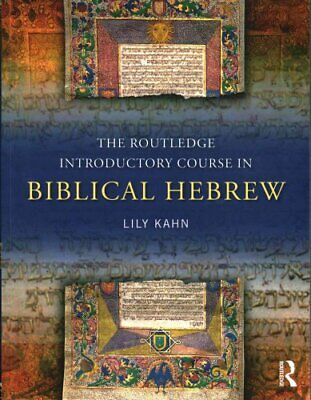 The Routledge Introductory Course in Biblical Hebrew by Lily Kahn 9780415524803