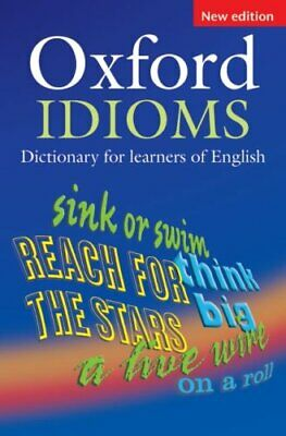 Oxford Idioms Dictionary for learners of English 9780194317238 | Brand New