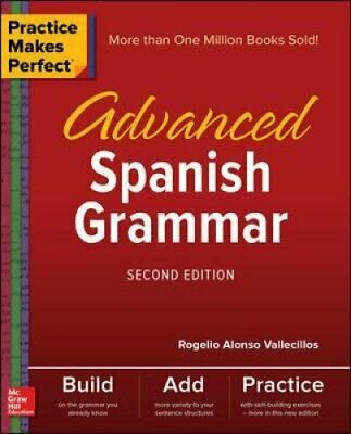 Practice Makes Perfect: Advanced Spanish Grammar, Second Edition by Rogelio...