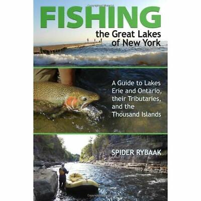 Fishing the Great Lakes of New York: A Guide to Lakes E - Paperback NEW Spider R