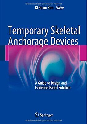Temporary Skeletal Anchorage Devices: A Guide to Design and ... EB00K PDF