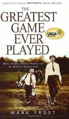 The Greatest Game Ever Played: Harry Vardon, Francis ... | Book | condition good