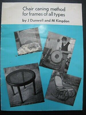 CHAIR CANING METHOD FOR FRAMES OF ALL TYPES Written by J. Dunwell and M. Kingdon