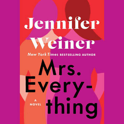 Mrs. Everything: A Novel by Jennifer Weiner 2019