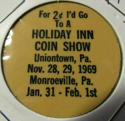 Holiday Inn Coin Show Uniontown & Monroeville, PA Plastic Wooden Nickel Token