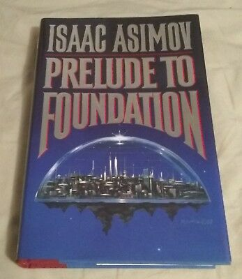 PRELUDE TO FOUNDATION by ISAAC ASIMOV (1988 Hardcover 1st/1st LN/LN)