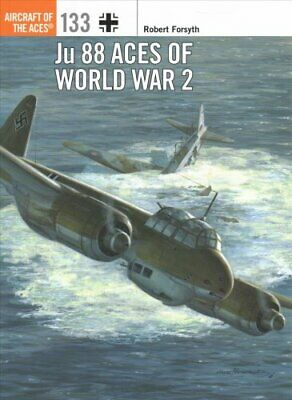 Ju 88 Aces of World War 2 by Robert Forsyth 9781472829214 | Brand New