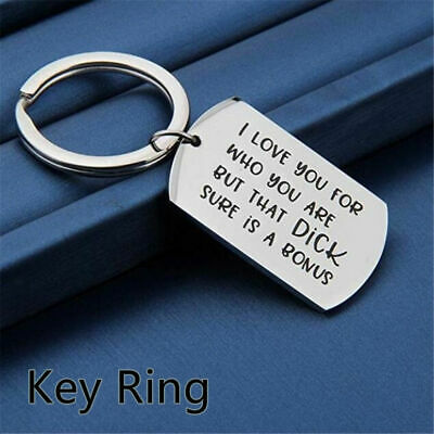 KeyRing Boyfriend Gift I Love You For Who You Are But That Dick Sure Is A Bonus