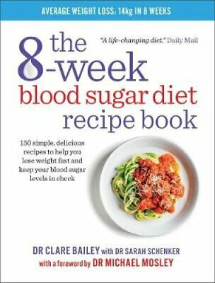 The 8-week Blood Sugar Diet Recipe Book Simple delicious meals ... 9781780722931