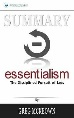 Summary of Essentialism The Disciplined Pursuit of Less by Greg... 9781646151233