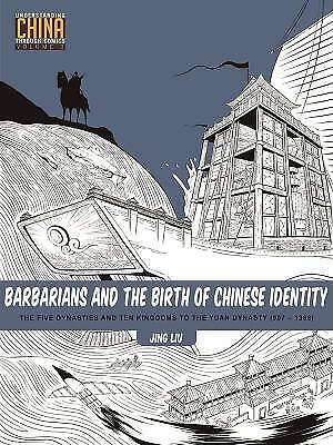 Understanding China Through Comics: Barbarians and the Birth of Chinese...