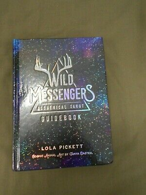 Wild Messengers Alchemical Tarot Guidebook by Lola Pickett 1st edition 2019