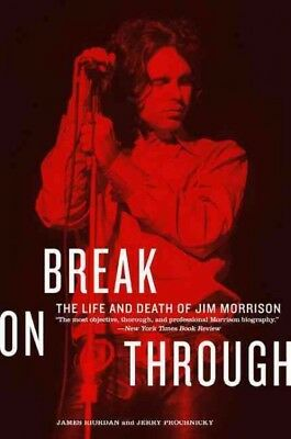 Break on Through : The Life and Death of Jim Morrison, Paperback by Riordan, ...