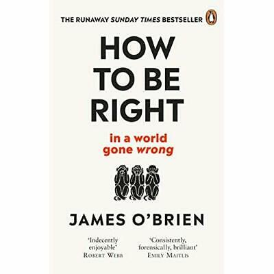 How To Be Right: ... in a world gone wrong - Paperback / softback NEW O'Brien, J