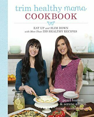 Trim Healthy Mama Cookbook:Eat Up and Slim Down with More Than 350 Recipes [PDF]