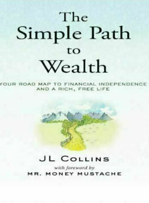 Simple Path to Wealth: Road Map to Financial Independence [ KINDLE, P.D.F, EPUB]