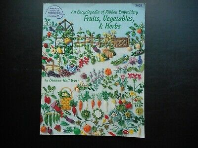An Encyclopedia of Ribbon Embroidery Fruits, Vegetables, & Herbs by Deanna West