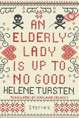 Elderly Lady Is Up to No Good, Hardcover by Tursten, Helene; Delargy, Marlain...
