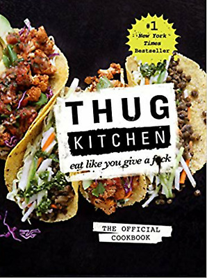 🔥🔥 Thug Kitchen: The Official Cookbook: Eat Like You Give a F*ck ebo0k  (P.DF)