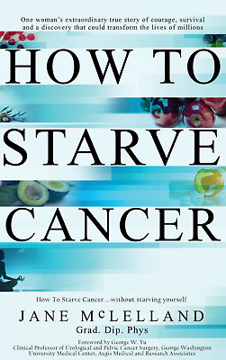 ♨♨ How to Starve Cancer by Jane McLelland 2018📆 P.D.F (ebo0ks)🔥🔥🔥