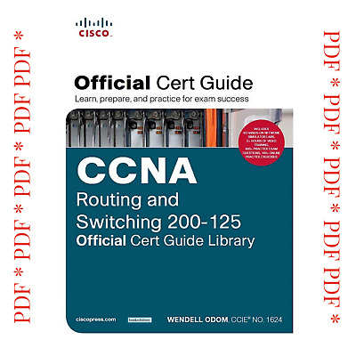 CCNA Routing and Switching 200-125 Official Cert Guide Library Wendell Odom PDF