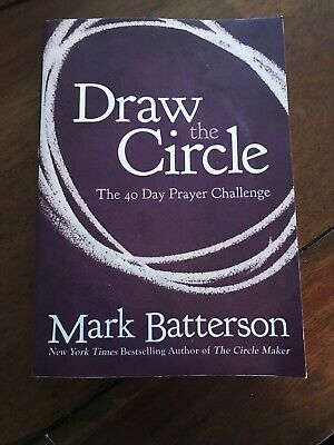 Draw the Circle : The 40 Day Prayer Challenge by Mark Batterson (2012,...