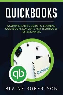 QuickBooks A Comprehensive Guide to learning QuickBooks concept... 9781073642205