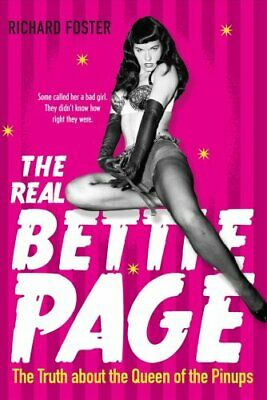 The Real Bettie Page The Truth About the Queen of the Pinups 9780806540115
