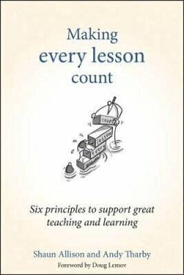 Making Every Lesson Count Six principles to support great teach... 9781845909734
