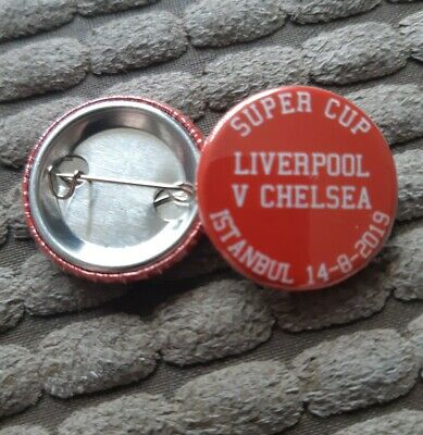 Liverpool v Chelsea SUPER CUP 2019 25mm Button Badge