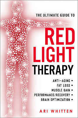 The Ultimate Guide To Red Light - Ari Whitten [P.D.F]