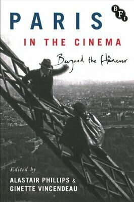 Paris in the Cinema Beyond the Flaneur by Alastair Phillips 9781844578177