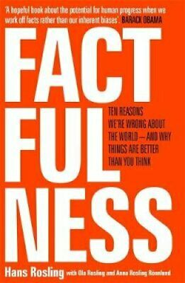Factfulness Ten Reasons We're Wrong About The World - And Why T... 9781473637498